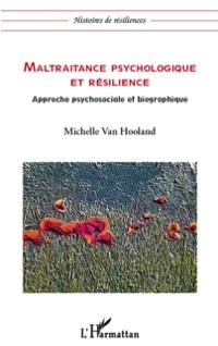 Cover Maltraitance psychologique et resilience - approche psychoso