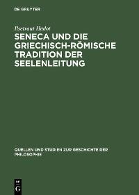 Cover Seneca und die griechisch-römische Tradition der Seelenleitung