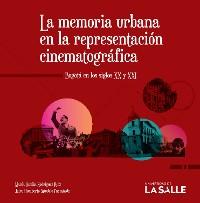 Cover La memoria urbana en la representación cinematográfica