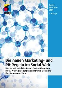 Cover Die neuen Marketing- und PR-Regeln im Social Web