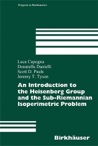 Cover An Introduction to the Heisenberg Group and the Sub-Riemannian Isoperimetric Problem