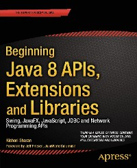 Cover Beginning Java 8 APIs, Extensions and Libraries