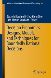 Cover Decision Economics. Designs, Models, and Techniques  for Boundedly Rational Decisions