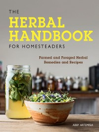 Cover The Herbal Handbook for Homesteaders