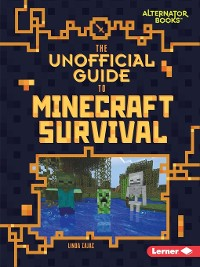 Cover The Unofficial Guide to Minecraft Survival