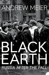 Cover Black Earth: A journey through Russia after the fall