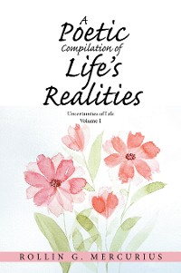 Cover A Poetic Compilation of Life's Realities