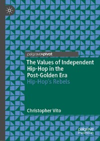 Cover The Values of Independent Hip-Hop in the Post-Golden Era