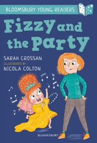Cover Fizzy and the Party: A Bloomsbury Young Reader
