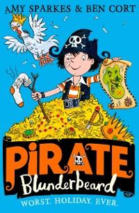 Cover Pirate Blunderbeard: Worst. Holiday. Ever. (Pirate Blunderbeard, Book 2)