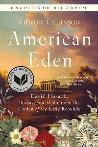 Cover American Eden: David Hosack, Botany, and Medicine in the Garden of the Early Republic