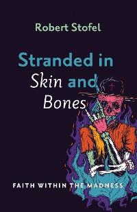 Cover Stranded in Skin and Bones