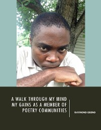 Cover A Walk Through My Mind: My Gains As a Member of Poetry Communities