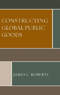 Cover Constructing Global Public Goods