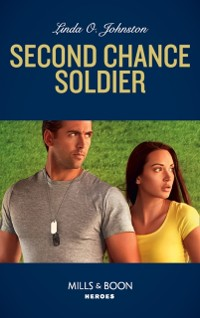 Cover Second Chance Soldier (Mills & Boon Heroes) (K-9 Ranch Rescue, Book 1)