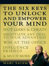 Cover The Six Keys to Unlock and Empower Your Mind