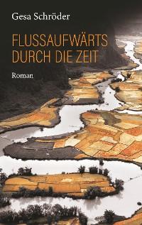 Cover Flussaufwärts durch die Zeit