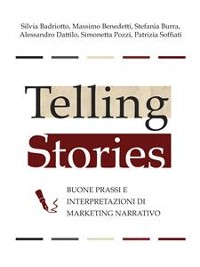 Cover Telling stories - buone prassi e interpretazioni di marketing narrativo