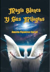 Cover Magia Blanca Y Sus Milagros