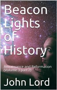 Cover Beacon Lights of History, Volume 3 part 2: Renaissance and Reformation