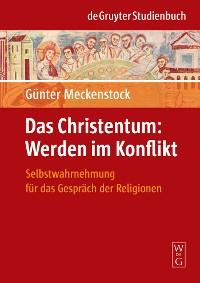 Cover Das Christentum: Werden im Konflikt