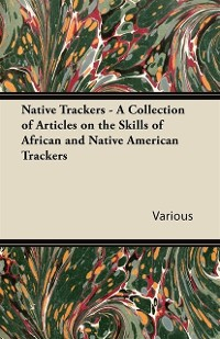 Cover Native Trackers - A Collection of Articles on the Skills of African and Native American Trackers