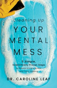 Cover Cleaning Up Your Mental Mess