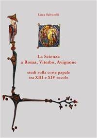 Cover La scienza a Roma, Viterbo, Avignone
