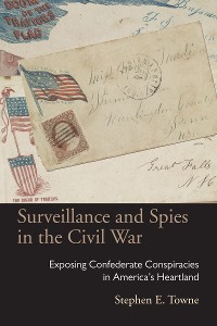 Cover Surveillance and Spies in the Civil War