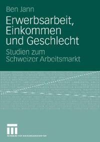 Cover Erwerbsarbeit, Einkommen und Geschlecht