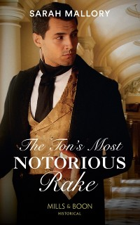 Cover Ton's Most Notorious Rake (Mills & Boon Historical) (Saved from Disgrace, Book 1)