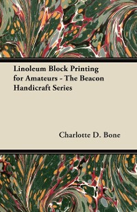 Cover Linoleum Block Printing for Amateurs - The Beacon Handicraft Series