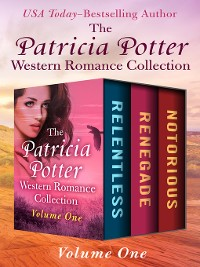 Cover The Patricia Potter Western Romance Collection Volume One
