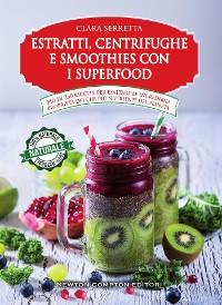 Cover Estratti, centrifughe e smoothies con i superfood