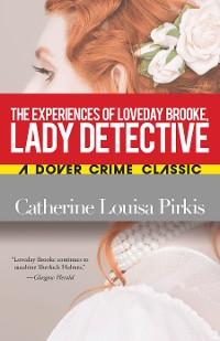 Cover The Experiences of Loveday Brooke, Lady Detective