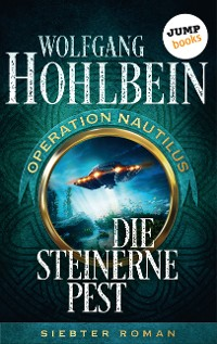 Cover Die steinerne Pest: Operation Nautilus - Siebter Roman