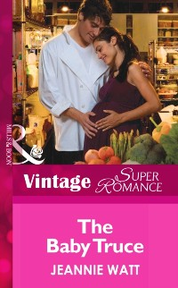 Cover Baby Truce (Mills & Boon Vintage Superromance) (Too Many Cooks?, Book 1)