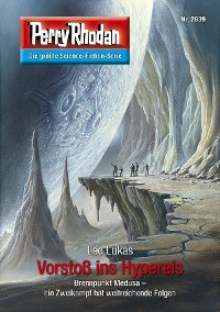 Cover Perry Rhodan 2839: Vorstoß ins Hypereis