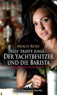 Cover Reif trifft jung - Der Yachtbesitzer und die Barista   Erotische Geschichte