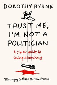 Cover TRUST ME, I'M NOT A POLITICIAN
