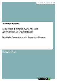 Cover Eine sozio-politische Analyse der Altersarmut in Deutschland