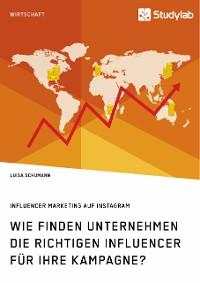 Cover Wie finden Unternehmen die richtigen Influencer für ihre Kampagne? Influencer Marketing auf Instagram