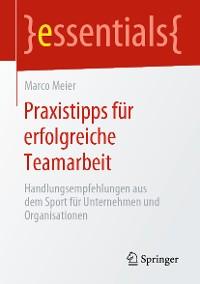 Cover Praxistipps für erfolgreiche Teamarbeit