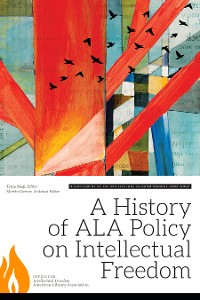 Cover A History of ALA Policy on Intellectual Freedom