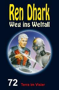 Cover Ren Dhark – Weg ins Weltall 72: Terra im Visier