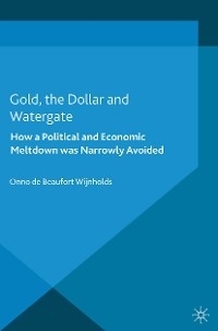 Cover Gold, the Dollar and Watergate