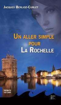 Cover Un aller simple pour La Rochelle