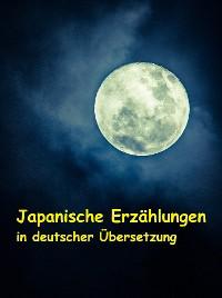 Cover Japanische Erzählungen in deutscher Übersetzung