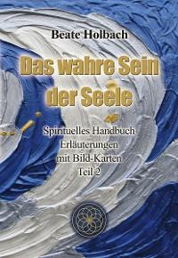 Cover Das wahre Sein der Seele - Teil 2