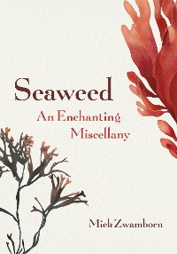 Cover Seaweed, An Enchanting Miscellany
